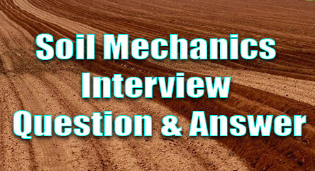 Soil Mechanics Interview Question & Answer